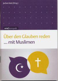 Über den Glauben reden ... mit Muslimen